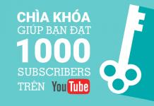 Chìa khóa giúp bạn đạt được 1000 subcriber đầu tiên